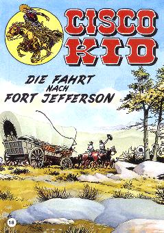 CCH Comics – Cisco Kid Nr. 18 – Die Fahrt nach Fort Jefferson