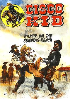 CCH Comics – Cisco Kid Nr. 37 – Kampf um die Sonntag-Ranch