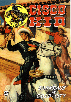 CCH Comics – Cisco Kid Nr. 42 – Bankraub in Gold-City