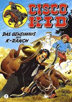 CCH Comics – Cisco Kid Nr. 07 – Das Geheimnis der K-Ranch