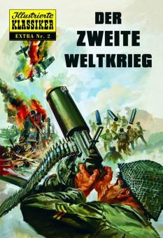 ILLUSTRIERTE KLASSIKER – EXTRA Nr. 02 – Der Zweite Weltkrieg – Hardcover, limitiert