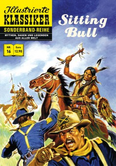 Sonderband-Reihe MYTHEN, SAGEN UND LEGENDEN Nr. 16 – Sitting Bull