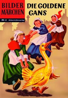 jetzt lieferbar: Bildermärchen Nr. 06 - Die goldene Gans