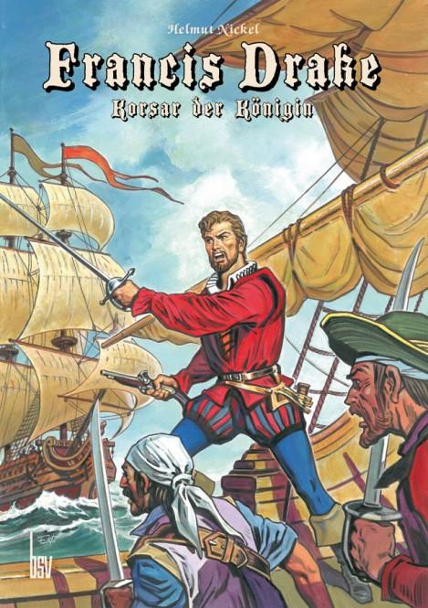 bsv Classics - Francis Drake - Korsar der Königin – Auflage: nur 555