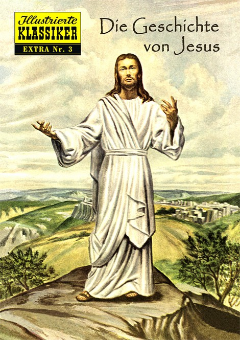 ILLUSTRIERTE KLASSIKER – EXTRA Nr. 03 – Die Geschichte von Jesus – Hardcover, limitiert